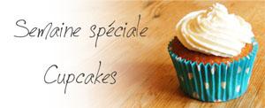 semaine spéciale cupcakes